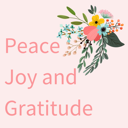 Peace Joy and Gratitude
